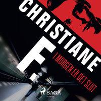 I morgen er det slut - Christiane F.