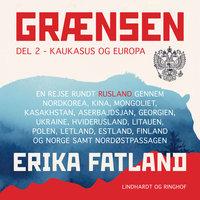 Grænsen del 2 - Kaukasus og Europa - Erika Fatland