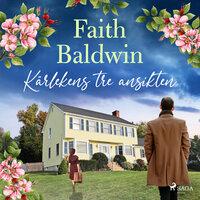 Kärlekens tre ansikten - Faith Baldwin