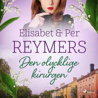 Den olycklige kirurgen - Elisabet Og Per Reymers