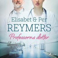 Professorns dotter - Elisabet Og Per Reymers