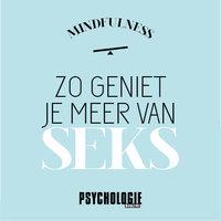 Zo geniet je meer van seks - Psychologie magazine