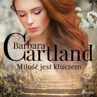 Miłość jest kluczem - Barbara Cartland