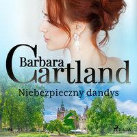 Niebezpieczny dandys - Ponadczasowe historie miłosne Barbary Cartland - Barbara Cartland