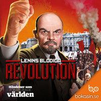 Lenins blodiga revolution - Bokasin