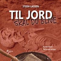 Til jord skal du blive - Steen Lassen