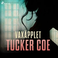 Vaxäpplet - Tucker Coe