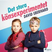 Det stora könsexperimentet - David Eberhard