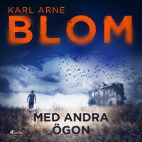 Med andra ögon - Karl Arne Blom