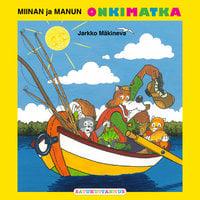 Miinan ja Manun onkimatka - Jarkko Mäkineva