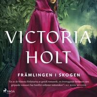 Främlingen i skogen - Victoria Holt