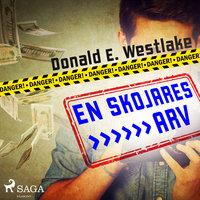 En skojares arv - Donald E. Westlake