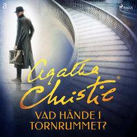 Vad hände i tornrummet? - Agatha Christie