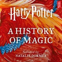 Harry Potter: A History of Magic - Pottermore Publishing, Ben Davies