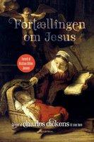 Fortællingen om Jesus - Charles Dickens