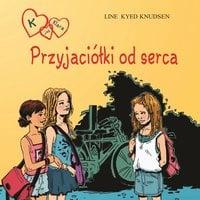K jak Klara 1 - Przyjaciółki od serca - Line Kyed Knudsen