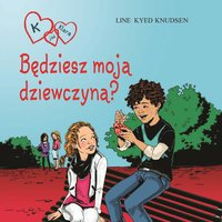 K jak Klara 2 - Będziesz moją dziewczyną? - Line Kyed Knudsen