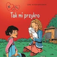 K jak Klara 7 - Tak mi przykro - Line Kyed Knudsen