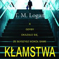 Kłamstwa - T.M. Logan