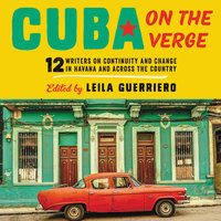 Cuba on the Verge - Leila Guerriero