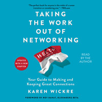 Taking the Work Out of Networking - Karen Wickre