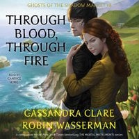 Through Blood, Through Fire - Cassandra Clare,Robin Wasserman