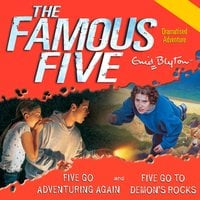Five Go Adventuring Again & Five Go to Demon's Rocks - Enid Blyton