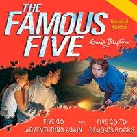 Five Go Adventuring Again & Five Go to Demon's Rocks - Enid Blyton