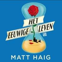 Het eeuwige leven - Matt Haig