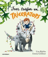 Ivar träffar en triceratops - Lisa Bjärbo