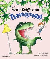 Ivar träffar en tyrannosaurus - Lisa Bjärbo