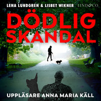Dödlig skandal - Lisbet Wikner,Lena Lundgren