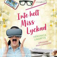 Inte helt Miss Lyckad - Veronica Linarfve