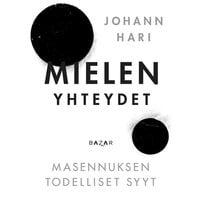 Mielen yhteydet - Johann Hari