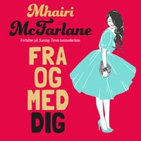 Fra og med dig - Mhairi McFarlane