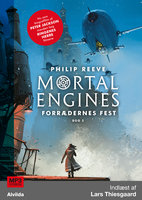 Mortal Engines 2: Forrædernes fest - Philip Reeve