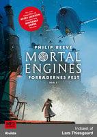 Mortal Engines 2: Forrædernes fest - Philip Reeve