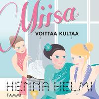 Miisa voittaa kultaa - Henna Helmi Heinonen