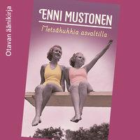 Metsäkukkia asvaltilla - Enni Mustonen