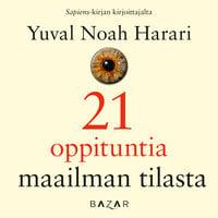 21 oppituntia maailman tilasta - Yuval Noah Harari