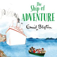 The Ship of Adventure - Enid Blyton