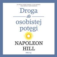 Droga do osobistej potęgi - Napoleon Hill