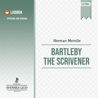 Bartleby the Scrivener, A Story of Wall Street. - Herman Melville