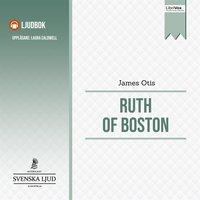 Ruth of Boston - James Otis