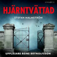 Hjärntvättad - Stefan Malmström