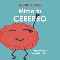 Mima tu cerebro - Michel Cymes
