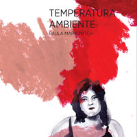 Temperatura ambiente - Paula Markovitch
