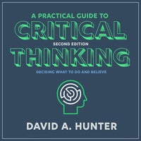 A Practical Guide to Critical Thinking - David A. Hunter