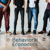 Behavioral Economics - Philip Corr, Anke Plagnol