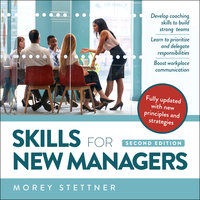 Skills for New Managers - Morey Stettner